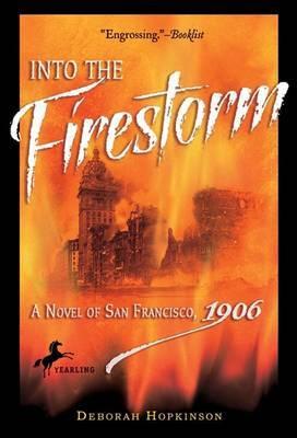 Into the Firestorm by Deborah Hopkinson