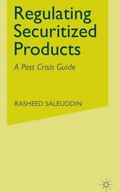 Regulating Securitized Products by R. Saleuddin