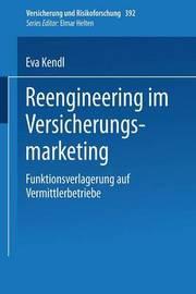 Reengineering Im Versicherungsmarketing by Eva Kendl