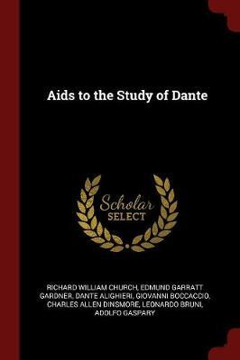 AIDS to the Study of Dante by Richard William Church