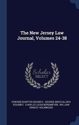 The New Jersey Law Journal, Volumes 24-38 by Edward Quinton Keasbey image