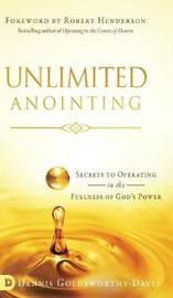 Unlimited Anointing by Dennis Goldsworthy-Davis image