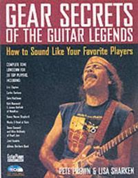 Gear Secrets of the Guitar Legends by Pete Prown