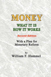 Money What It Is How It Works: Second Edition by William F Hummel
