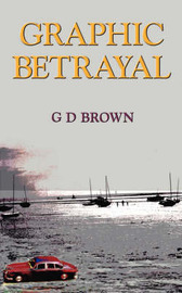 Graphic Betrayal by G.D. Brown image