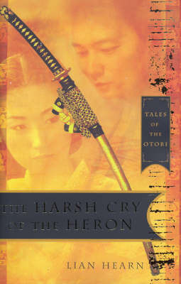 Harsh Cry of the Heron (Tales of the Otori #4) by Lian Hearn