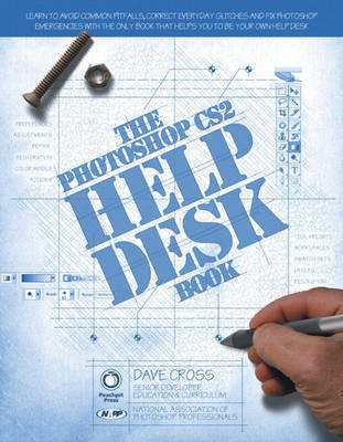 The Photoshop Cs2 Help Desk Book by Dave Cross
