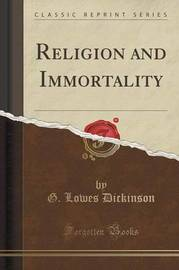 Religion and Immortality (Classic Reprint) by G.Lowes Dickinson