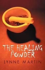 The Healing Powder by Lynne Martin
