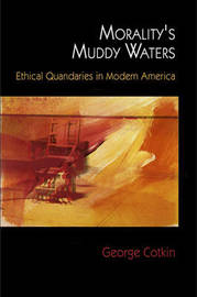 Morality's Muddy Waters by George Cotkin image