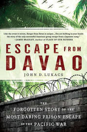 Escape from Davao by John D Lukacs