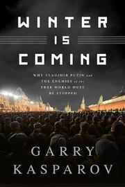 Winter Is Coming (INTL PB ED) by Garry Kasparov