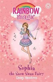 Sophia the Snow Swan Fairy (Rainbow Magic #75 - Magical Animal Fairies series) by Daisy Meadows