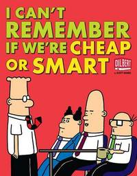 I Can't Remember If We're Cheap or Smart by Scott Adams