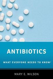 Antibiotics by Mary E. Wilson