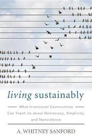 Living Sustainably by A. Whitney Sanford