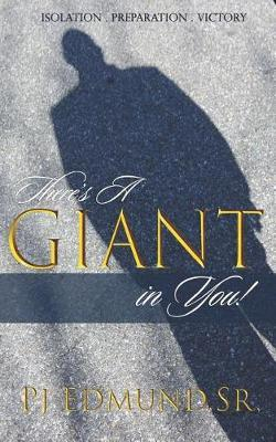 There's A Giant in You! by Peter John Edmund Sr