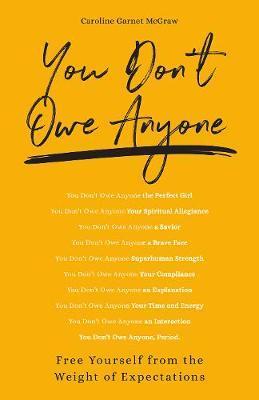 You Don't Owe Anyone by McGraw, Caroline Garnet