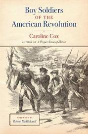 Boy Soldiers of the American Revolution by Caroline Cox