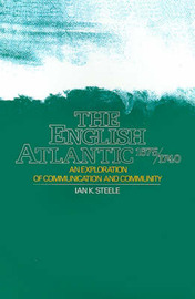 The English Atlantic, 1675-1740 by Ian K. Steele image