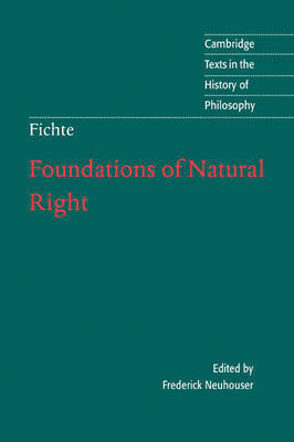 Foundations of Natural Right by Johann Gottlieb Fichte
