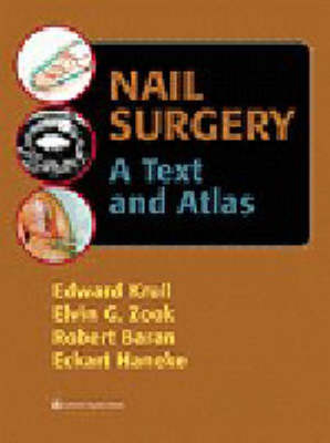 Nail Surgery: A Text and Atlas by Edward Krull