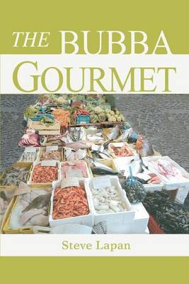 The Bubba Gourmet by Stephen Lapan