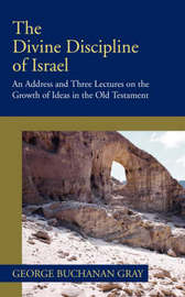 Divine Discipline of Israel by George B. Gray
