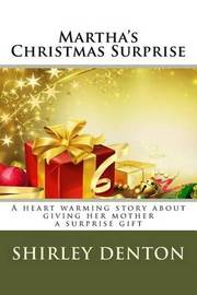 Martha's Christmas Surprise by Shirley a Denton image