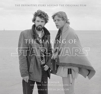 The Making of Star Wars by J.W. Rinzler