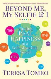 Beyond Me, My Selfie, and I by Teresa Tomeo image