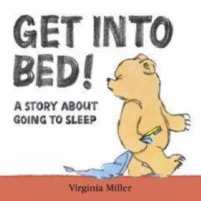 Get into Bed! by Virginia Miller