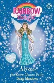 Rainbow Magic: Alyssa the Snow Queen Fairy by Daisy Meadows