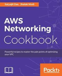 AWS Networking Cookbook by Satyajit Das