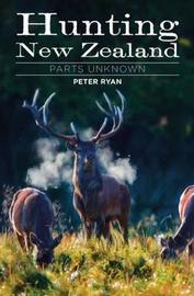 Hunting New Zealand by Peter Ryan