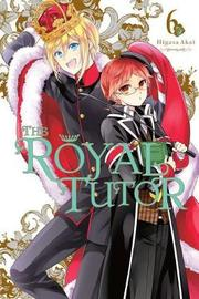 The Royal Tutor, Vol. 6 by Higasa Akai
