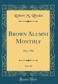 Brown Alumni Monthly, Vol. 82 by Robert M Rhodes image