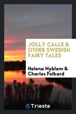 Jolly Calle & Other Swedish Fairy Tales by Helena Nyblom image