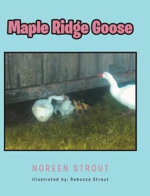 Maple Ridge Goose by Noreen Strout
