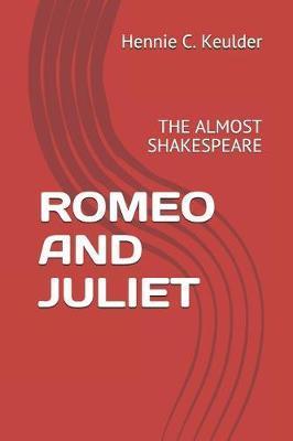 Romeo and Juliet by Hennie C Keulder