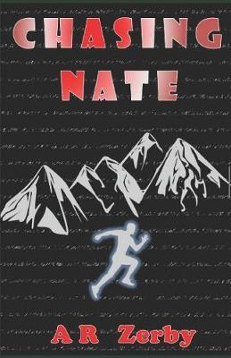 Chasing Nate by A R Zerby