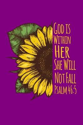 God Is Within Her She Will Not Fall by Noted Expressions
