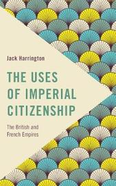 The Uses of Imperial Citizenship by Jack Harrington