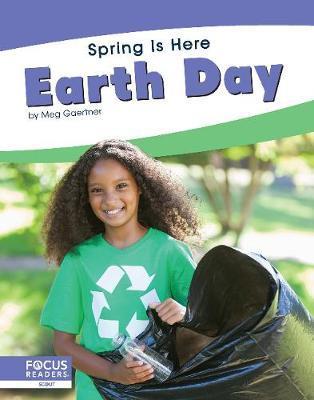 Spring Is Here: Earth Day by Meg Gaertner