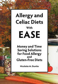 Allergy and Celiac Diets with Ease by Nicolette M Dumke