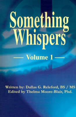 Something Whispers: Volume 1 by Dallas G. Releford image