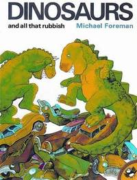 Dinosaurs and All That Rubbish by Michael Foreman image
