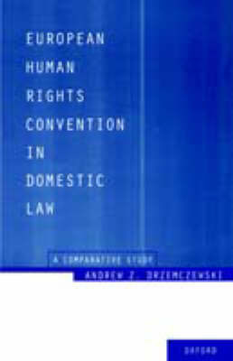 European Human Rights Convention in Domestic Law by Andrew Z. Drzemczewski