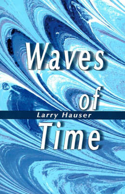 Waves of Time by Larry Hauser