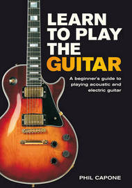 Learn to Play the Guitar by Phil Capone